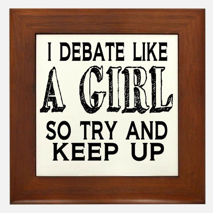 Debate Like a Girl Framed Tile