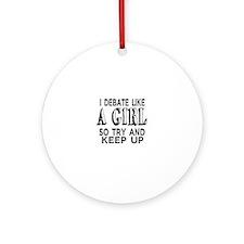 Debate Like a Girl Round Ornament