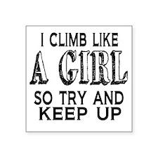 "Climb Like a Girl Square Sticker 3"" x 3"""