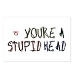 You're a Stupid Head Postcards (Package of 8)