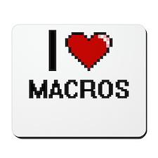 I Love Macros Mousepad