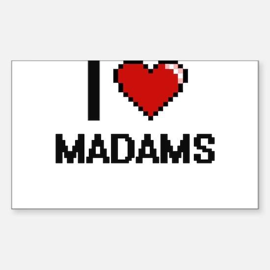 I Love Madams Decal