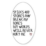 Sticks and Stones May Break My Bones Sticker (Oval