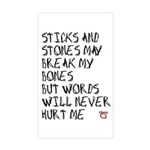 Sticks and Stones May Break My Bones Sticker (Rect