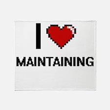 I Love Maintaining Throw Blanket