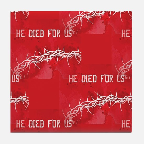 he died for us Tile Coaster