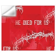 he died for us Wall Decal