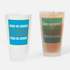 God is Good All the Time Drinking Glass