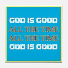 God is Good All the Time Tile Coaster