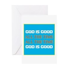 God is Good All the Time Greeting Cards