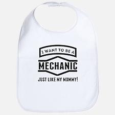 Mechanic Just Like My Mommy Bib
