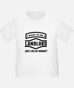Landlord Just Like My Mommy T-Shirt