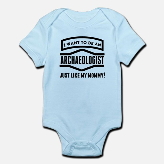 Archaeologist Just Like My Mommy Body Suit