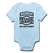 Physical Therapist Just Like My Mommy Body Suit