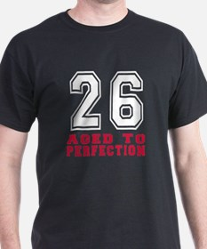 26 Aged To Perfection Birthday Design T-Shirt