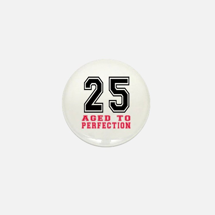 25 Aged To Perfection Birthd Mini Button (10 pack)