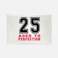 25 Aged To Perfection Birthday De Rectangle Magnet