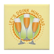 Let's Drink Mimosas Tile Coaster