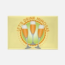 Let's Drink Mimosas Rectangle Magnet