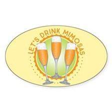 Let's Drink Mimosas Decal