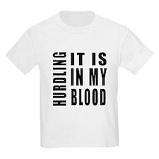 Hurdling it is in my blood T-Shirt