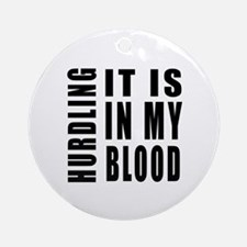 Hurdling it is in my blood Ornament (Round)