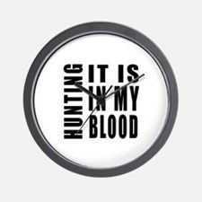 Hunting it is in my blood Wall Clock