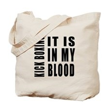 Kick Boxing it is in my blood Tote Bag