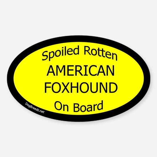 Spoiled American Foxhound On Board Oval Decal