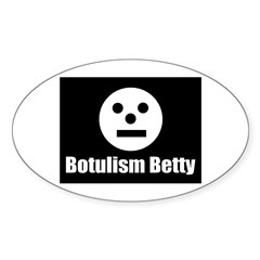 Botulism Betty Oval Decal