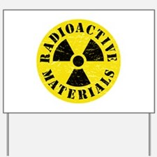 Radioactive Materials Yard Sign