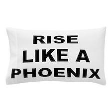 Rise Like A Phoenix Pillow Case