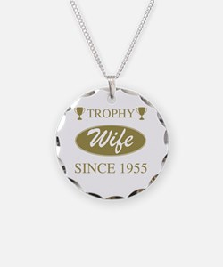 Trophy Wife Since 1955 Necklace