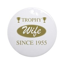 Trophy Wife Since 1955 Round Ornament