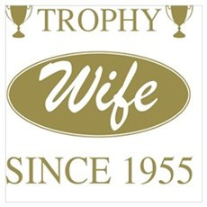 Trophy Wife Since 1955 Framed Print