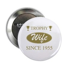 """Trophy Wife Since 1955 2.25"""" Button"""