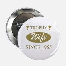 "Trophy Wife Since 1955 2.25"" Button"