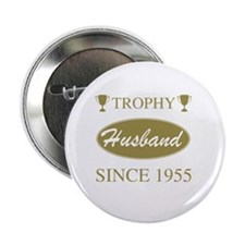 "Trophy Husband Since 1955 2.25"" Button"