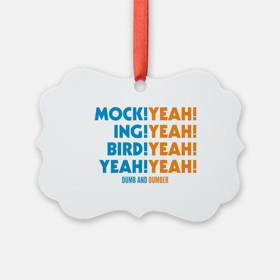 Mockingbird Dumb And Dumber Ornament