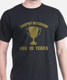 Trophy Husband For 10 Years T-Shirt