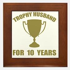 Trophy Husband For 10 Years Framed Tile