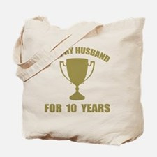 Trophy Husband For 10 Years Tote Bag