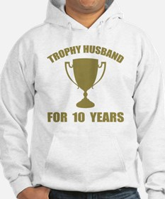 Trophy Husband For 10 Years Hoodie