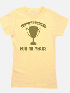 Trophy Husband For 10 Years Girl's Tee