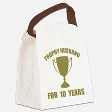 Trophy Husband For 10 Years Canvas Lunch Bag
