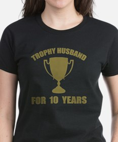 Trophy Husband For 10 Years Tee