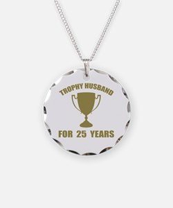 Trophy Husband For 25 Years Necklace