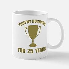 Trophy Husband For 25 Years Mug