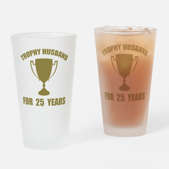 Trophy Husband For 25 Years Drinking Glass