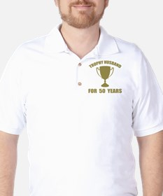 Trophy Husband For 50 Years Golf Shirt